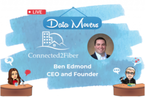 Data Movers with Connected2Fiber's Ben Edmond: Digital Blueprints, Infrastructure Investment, Driverless Cars – and lots more!